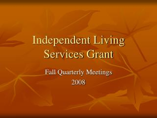 Independent Living Services Grant