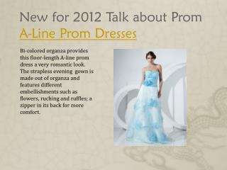 New for 2012 Talk about Prom A-Line Prom Dresses