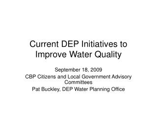 Current DEP Initiatives to Improve Water Quality