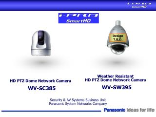 Security & AV Systems Business Unit Panasonic System Networks Company