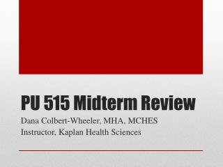 PU 515 Midterm Review