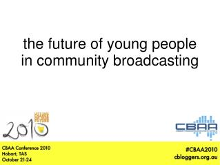 the future of young people in community broadcasting