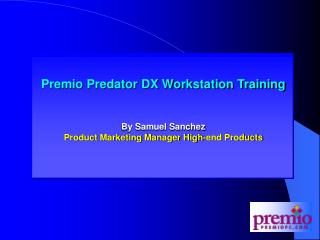 Premio Predator DX Workstation Training