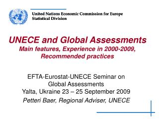 UNECE and Global Assessments Main features, Experience in 2000-2009, Recommended practices