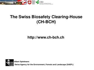 The Swiss Biosafety Clearing-House (CH-BCH)