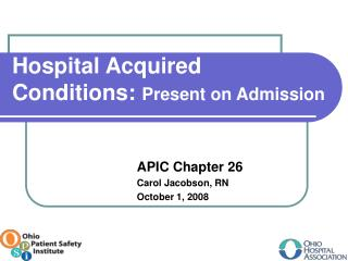 Hospital Acquired Conditions:  Present on Admission