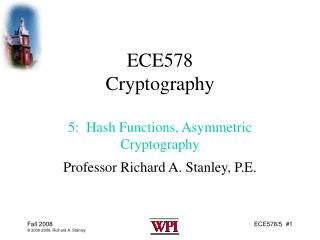 ECE578 Cryptography 5:  Hash Functions, Asymmetric Cryptography