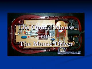 The Optical Mouse and The Mouse Driver