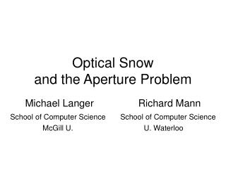 Optical Snow  and the Aperture Problem