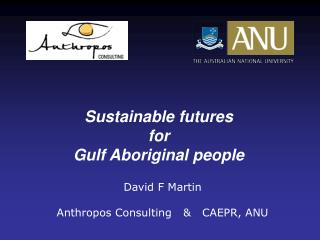 David F Martin Anthropos Consulting   &   CAEPR, ANU