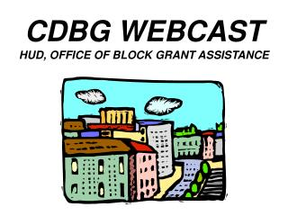 CDBG WEBCAST HUD, OFFICE OF BLOCK GRANT ASSISTANCE