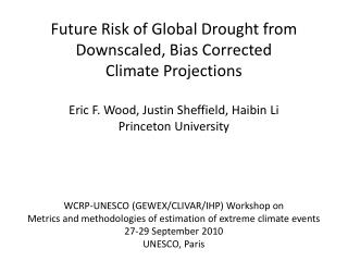 Future Risk of Global Drought from Downscaled, Bias Corrected  Climate Projections