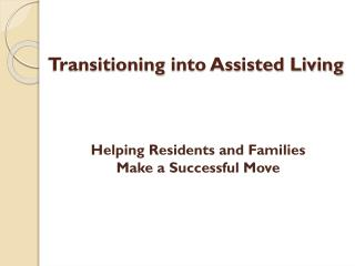 Transitioning  into Assisted Living
