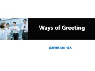 Ways of Greeting
