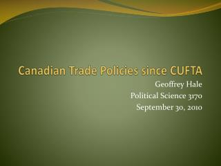 Canadian Trade Policies since CUFTA