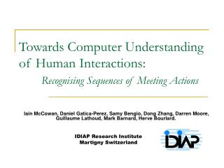 Towards Computer Understanding of Human Interactions: Recognising Sequences of Meeting Actions