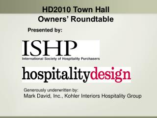 Generously underwritten by: Mark David, Inc., Kohler Interiors Hospitality Group