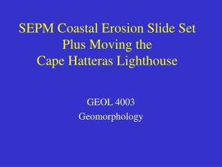 SEPM Coastal Erosion Slide Set Plus Moving the  Cape Hatteras Lighthouse