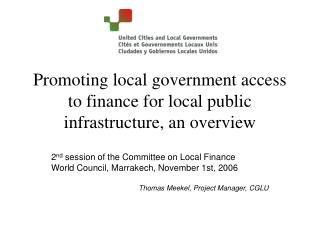 Promoting local government access to finance for local public infrastructure, an overview