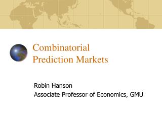 Combinatorial  Prediction Markets