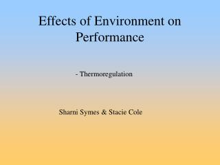 Effects of Environment on Performance