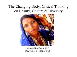 The Changing Body: Critical Thinking on Beauty, Culture & Diversity