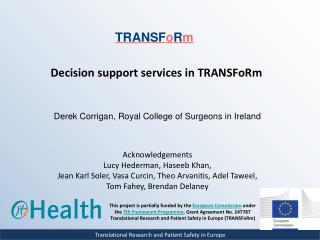Decision support services in TRANSFoRm