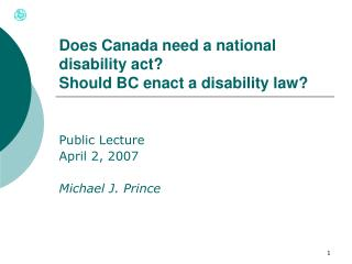 Does Canada need a national disability act? Should BC enact a disability law?
