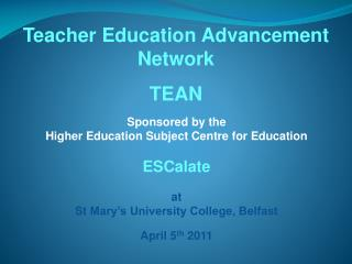 Sponsored by the  Higher Education Subject Centre for Education ESCalate at