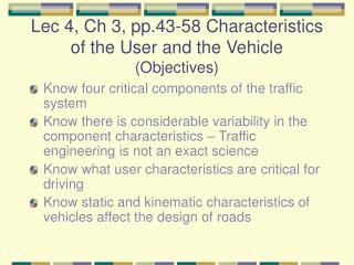 Lec 4, Ch 3, pp.43-58 Characteristics of the User and the Vehicle            (Objectives)
