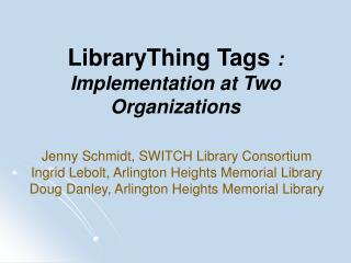 LibraryThing Tags  :  Implementation at Two Organizations