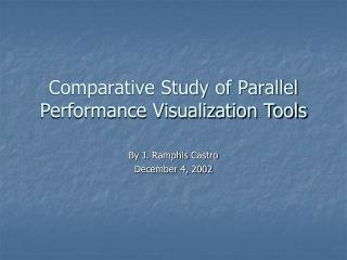 Comparative Study of Parallel Performance Visualization Tools