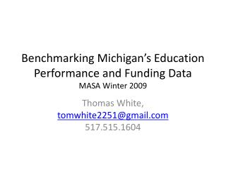 Benchmarking Michigan s Education Performance and Funding Data MASA Winter 2009
