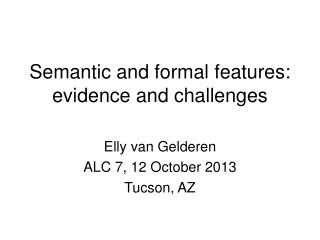 Semantic and formal features: evidence and challenges