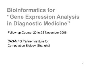 "Bioinformatics for ""Gene Expression Analysis in Diagnostic Medicine"""