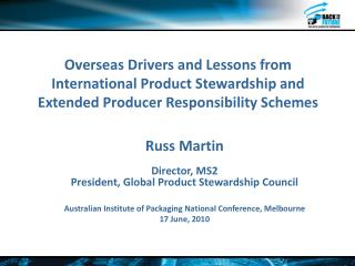 Russ Martin Director, MS2 President, Global Product Stewardship Council