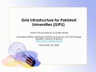 Grid Infrastructure for Pakistani Universities (GIPU)