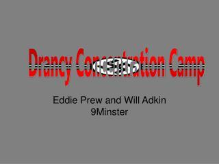 Eddie Prew and Will Adkin 9Minster