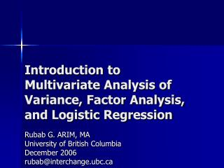Introduction to Multivariate Analysis of Variance, Factor Analysis, and Logistic Regression