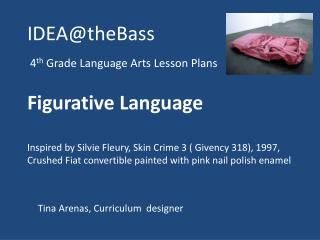 IDEA@theBass  4 th  Grade Language Arts Lesson Plans Figurative Language