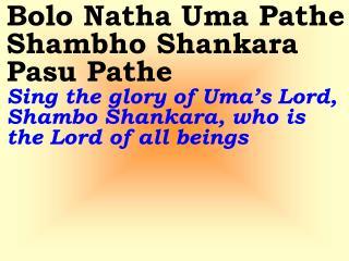 Gauri Manohara Visvesha  T he Lord of the Universe captivated the mind of Goddess Gauri