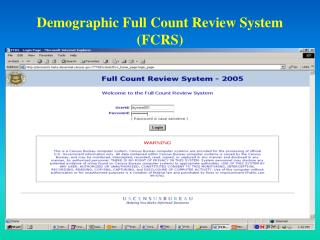 Demographic Full Count Review System (FCRS)