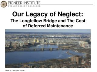 Our Legacy of Neglect: