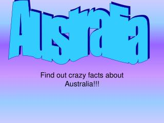 Find out crazy facts about Australia!!!