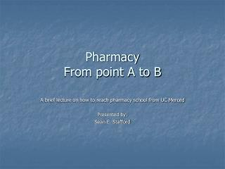 Pharmacy From point A to B