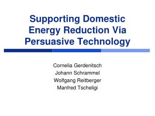 Supporting Domestic Energy Reduction Via Persuasive Technology