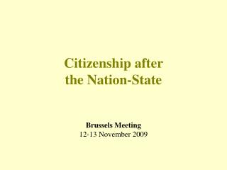 Citizenship after  the Nation-State