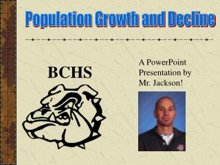A PowerPoint Presentation by            Mr. Jackson!