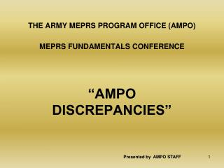 "THE ARMY MEPRS PROGRAM OFFICE (AMPO)  MEPRS FUNDAMENTALS CONFERENCE  ""AMPO DISCREPANCIES"""
