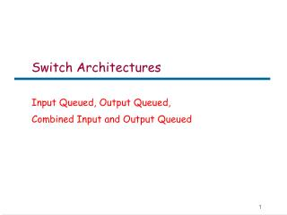 Switch Architectures